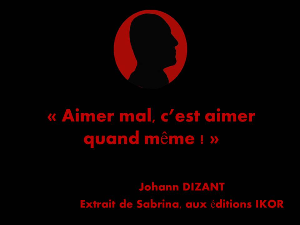 Aimer mal citation 1