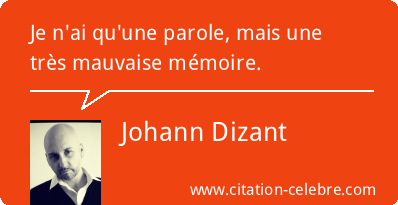 Citation johann dizant 108220